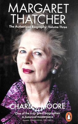 Margaret Thatcher: The Authorized Biography: Volume Three: Herself Alone