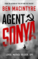 Agent Sonya - Lover, Mother, Soldier, Spy