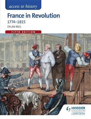 Access to History: France in Revolution 1774-1815 5 Ed - SECONDHAND