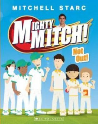 Not Out! (Mighty Mitch #4)
