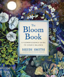 The Bloom Book - A Flower Essence Guide to Cosmic Balance