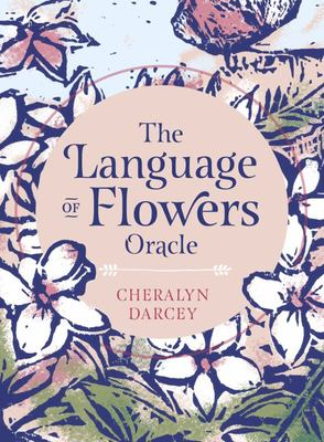 Language of Flowers Oracle: Sacred botanical guidance and support