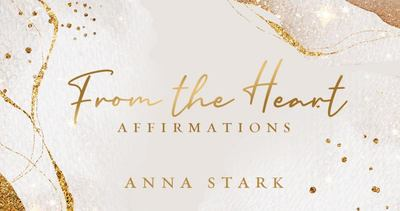 From the Heart: Affirmations