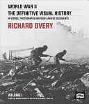 World War II: the Definitive Visual History Vol 1 - From the Munich Crisis to the Battle of Kursk