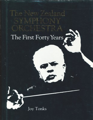 The New Zealand Symphony Orchestra - The First Forty Years