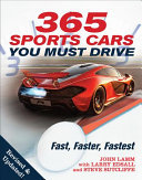 365 Sports Cars You Must Drive - Fast, Faster, Fastest