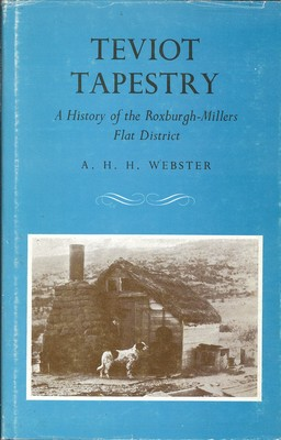 Teviot Tapestry A History of the Roxburgh-Millers Flat District