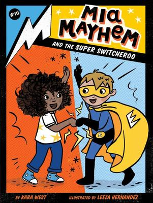 Mia Mayhem and the Super Switcheroo (#10 Mia Mayhem)