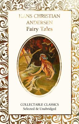Hans Christian Andersen Fairy Tales (Flame Tree Collectable Classics)