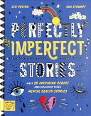 Perfectly Imperfect Stories: Meet Inspiring People and Disover Their Mental Health Stories