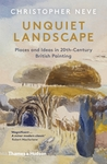 Unquiet Landscape - Places and Ideas in 20th-Century British Painting