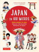 Japan in 100 Words - From Anime to Zen: Discover the Essential Elements of Japanese Culture