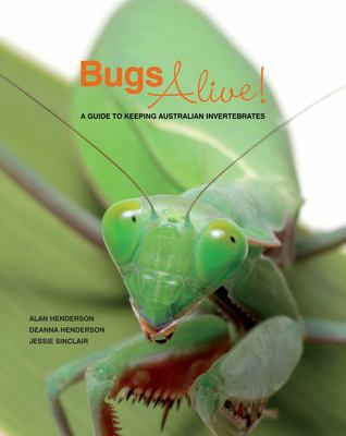 Bugs Alive: A Guide to Caring for Australian Invertebrates