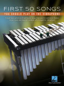First 50 Songs You Should Play on Vibraphone - A Must-Have Collection of Well-Known Songs Arranged for Virbraphone!