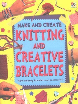 Knitting and Creative Bracelets