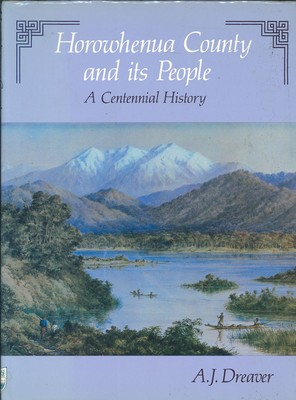 Horowhenua County and its People A Centennial History