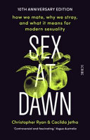 Sex at Dawn - How We Mate, Why We Stray, and What It Means for Modern Sexuality