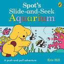 Spot's Slide And Seek Aquarium (Board)