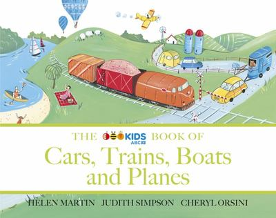 The ABC Kids book of Cars, Trains, Boats and Planes
