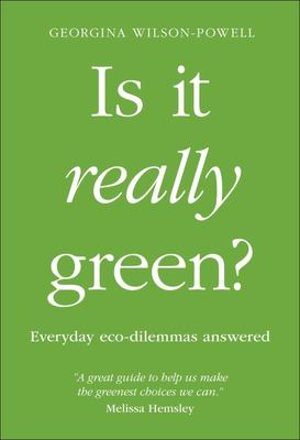 Is It Really Green? - Everyday Eco Dilemmas Answered