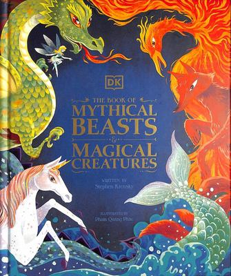 The Book of Mythical Beasts and Magical Creatures (HB)