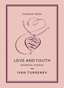 Love and Youth - Essential Stories
