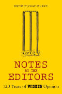 Notes by the Editors - 120 Years of Wisden Opinion