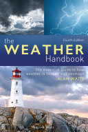 The Weather Handbook - The Essential Guide to How Weather Is Formed and Develops
