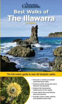 Best Walks of the Illawarra 2/e - The Full-Colour Guide to over 40 Fantastic Walks