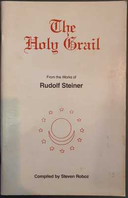 The Holy Grail - From the Works of Rudolf Steiner