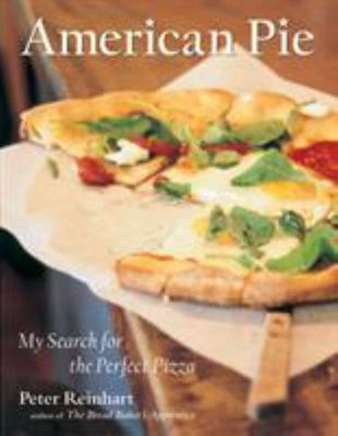 American Pie - My Search for the Perfect Pizza