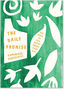 The Daily Promise : 100 Ways to Feel Happy About Your Life