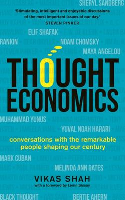 Thought Economics: Conversations with the Remarkable People Shaping Our Century