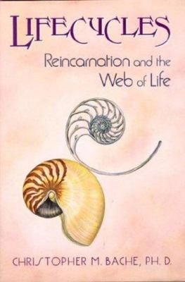 Lifecycles - Reincarnation and the Web of Life