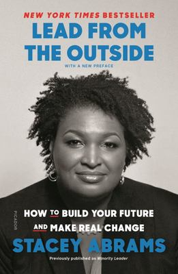 Lead from the Outside - How to Build Your Future and Make Real Change