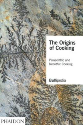 The Origins of Cooking - Palaeolithic and Neolithic Cooking