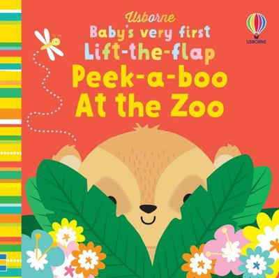 Baby's Very First Lift-The-Flap: Peek-a-Boo at the Zoo