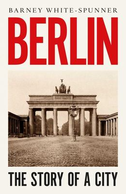 Berlin - Biography of a City