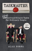 Taskmaster - 220 Extraordinary Tasks for Ordinary People