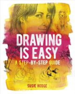 Drawing Is Easy - A Step-By-Step Guide