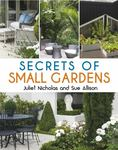 Secrets Of Small Gardens