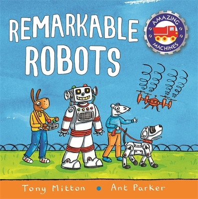 Remarkable Robots (Amazing Machines)