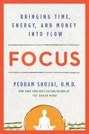 Focus - Bringing Time, Energy, and Money into Flow