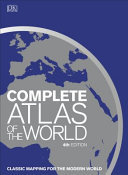 Complete Atlas of the World (4E) Classic Mapping for the Modern World