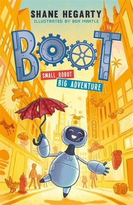 BOOT: Small Robot, Big Adventure (Boot #1)