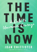 The Time Is Now - A Call to Uncommon Courage