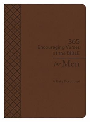 365 Encouraging Verses of the Bible for Men - A Daily Devotional