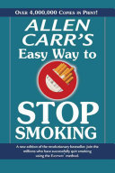 The Easy Way to Stop Smoking - Join the Millions Who Have Become Nonsmokers Using the Easyway Method
