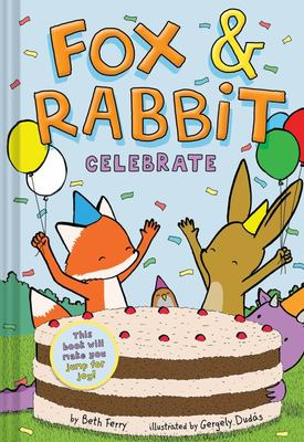 Fox and Rabbit Celebrate (Fox and Rabbit Book #3)