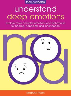 The Mood Cards: Understand Deep Emotions - Explore More Complex Emotions and Behaviours for Healing, Happiness and Inner Peace